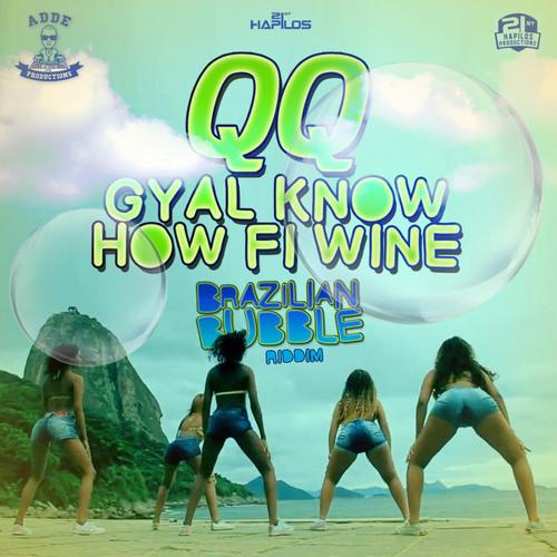QQ - GYAL KNOW HOW FI WINE *preview* (Prod. Adde Instrumentals & Johnny Wonder)