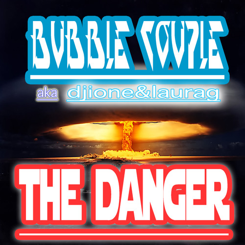 the DANGER --- DJ IONE & LAURA G