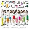 モーニング娘。'14 / 君の代わりは居やしない [Morning Musume '14 / No One Can Replace You]