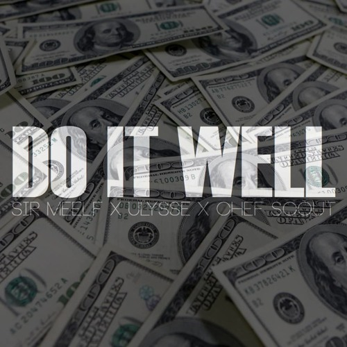DO IT WELL -  $ I R  w/ULYSSE & CHEF SCOUT