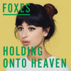 Foxes - Holding Onto Heaven (Kove Remix)