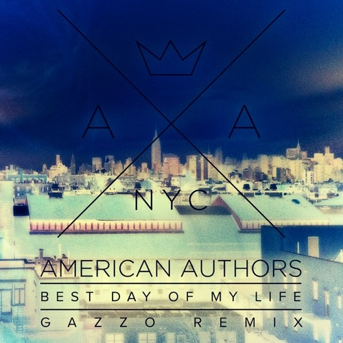 Best Day Of My Life by American Authors (Gazzo Radio Edit)