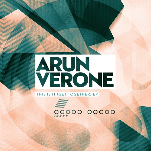 Arun Verone - This Is It (Get Together) EP (Q Recordings) [Release Date 21st April]