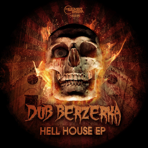 Dub Berzerka -  Hell House EP ( HOOB018 ) Out 1th May !!!