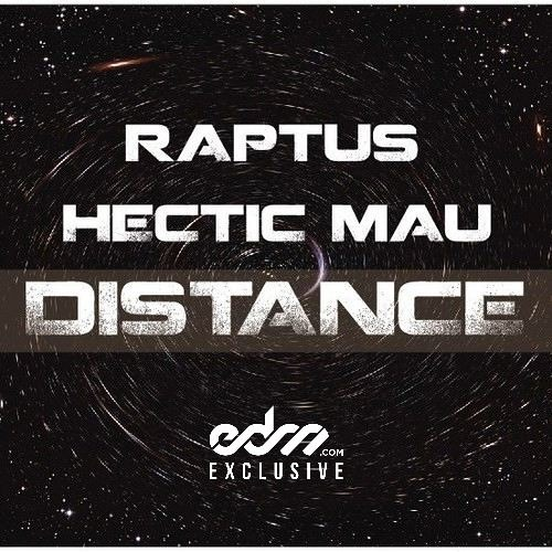 Distance by Raptus & Hectic Mau - EDM.com Exclusive
