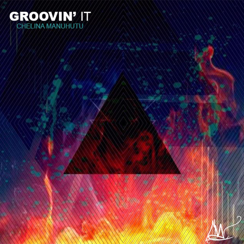 Groovin' it (Original Mix) - Chelina Manuhutu