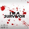 New 11 - I'm A Survivor