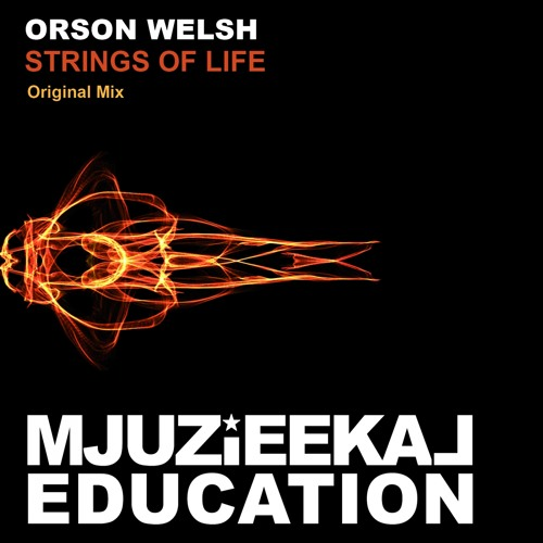 OUT NOW! Orson Welsh - Strings Of Life (Original Mix)