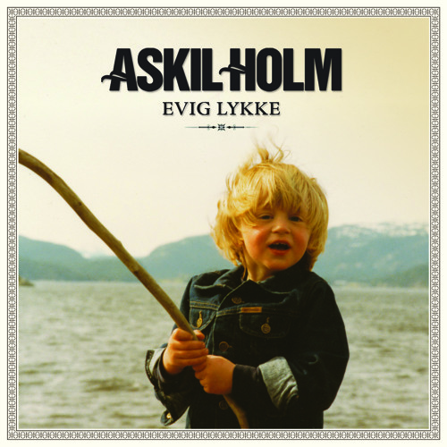 Evig Lykke - Askil Holm - New Single Preview