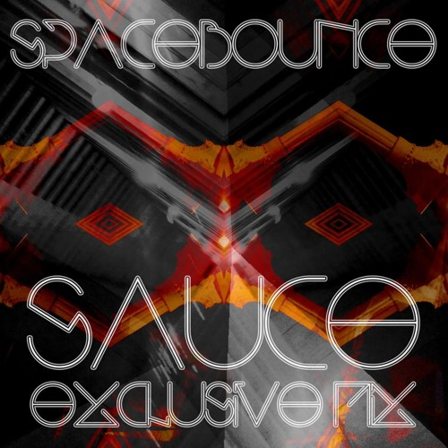 SPACEBOUNCE - FUTURE BASS - SAUCE EXCLUSIVE MIX