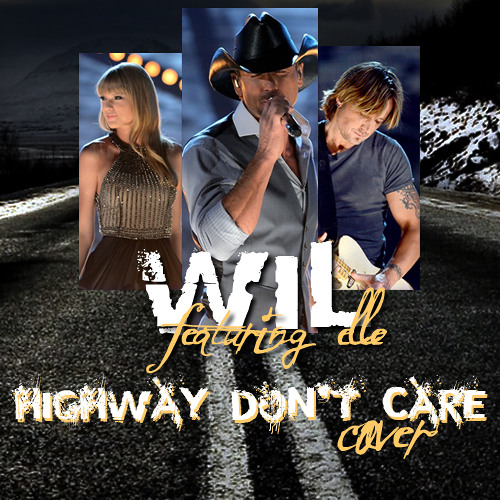 Highway Don X27 T Care Tim Mcgraw Taylor Swift Keith Urban Cover Feat Elle By Wilunleashed On Soundcloud Hear The World S Sounds