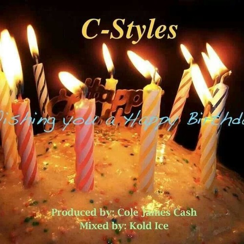 "Chicago Styles - ""Wishing you a Happy Birthday"" (Prod by: Cole James Cash)"
