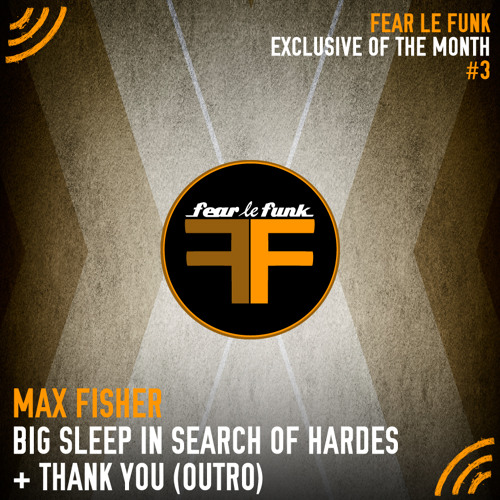 Max Fisher - Big Sleep In Search Of Hades + Thank You (Outro)