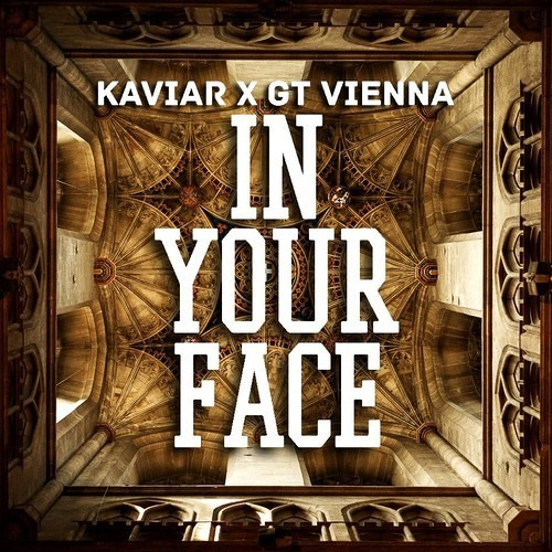 In Your Face by GT Vienna ✖ KAVIAR