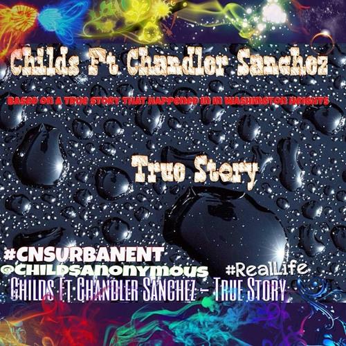 CHILDS FT CHANDLER SANCHEZ - TRUE STORY