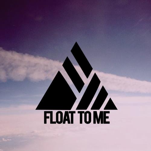 Float To Me (Original Mix)