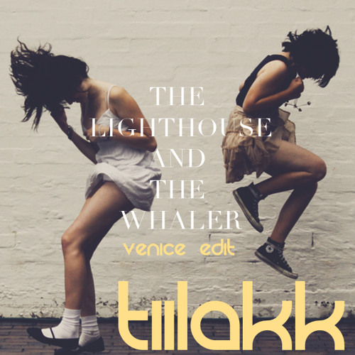 The Lighthouse and The Whaler  -  Venice          (Tiilakk Edit) // Free Download