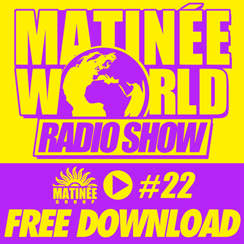 #Matinéeworld 22