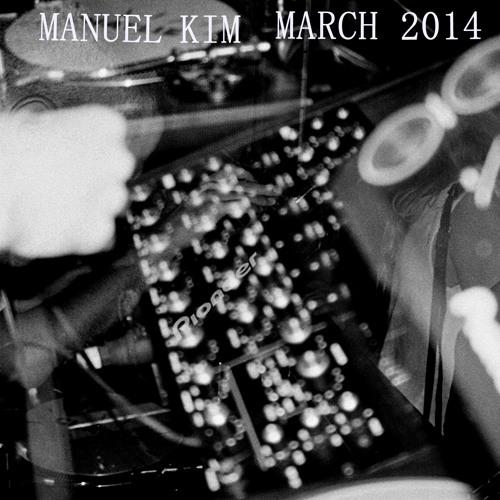Manuel Kim - DJ Mix March 2014