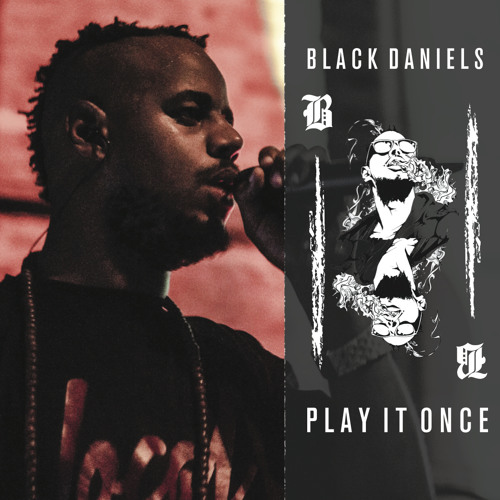 Black Daniels - Play It Once Prod By Shield