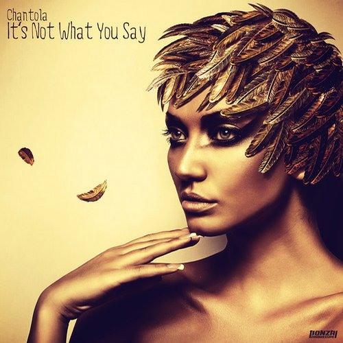 Chantola - It's Not What You Say (Crocy Remix) [Bonzai Progressive]