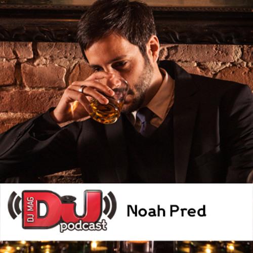 DJ Mag Podcast: Noah Pred