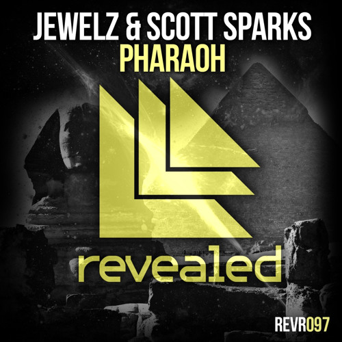 Jewelz & Scott Sparks - Pharaoh *OUT NOW*