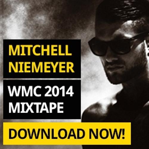 WMC 2014 Mixtape By Mitchell Niemeyer