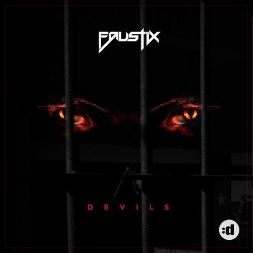 FAUSTIX - DEVILS *OUT NOW*