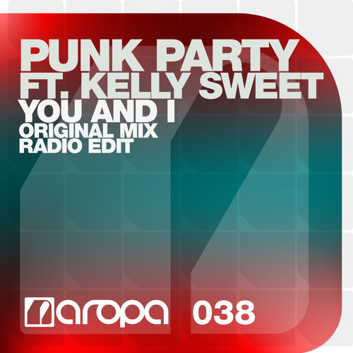 Punk Party feat. Kelly Sweet - You And I [OUT NOW!]