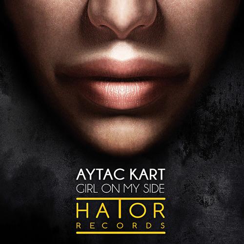 Aytac Kart - Girl On My Side (Framewerk Remix)