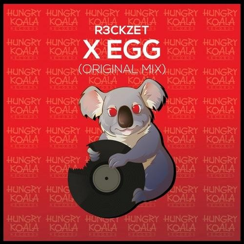 R3ckzet - X - Egg (Original Mix) **Out Now**