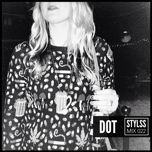 STYLSS Mix 022: DOT