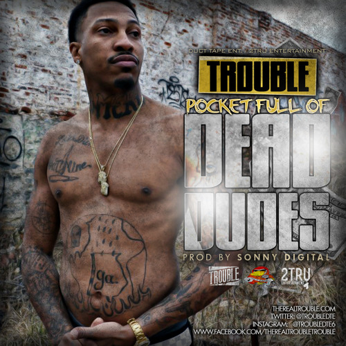 Trouble (@TroubleDTE) - Pocket Full Of Dead Dudes