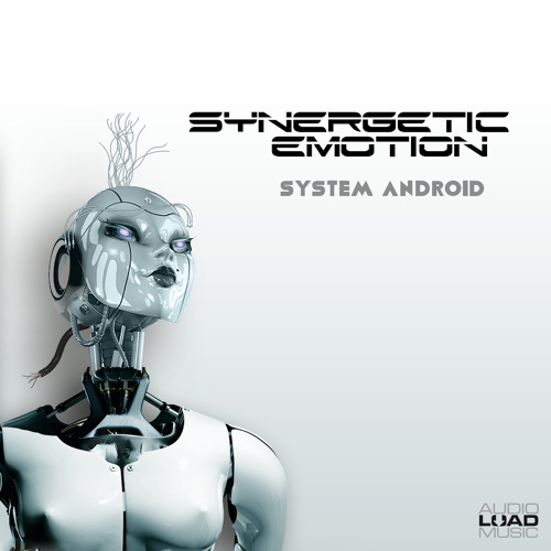 "New Single - ""Synergetic Emotion - System Android"" Out Now!"