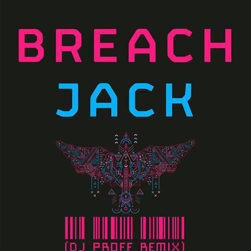 Breach - Jack (Dj Proff Remix)