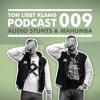 TLK Podcast 009 by Audio Stunts & Mahumba (FREE DOWNLOAD)