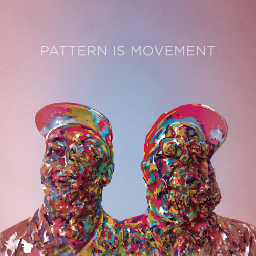 "Pattern Is Movement ""Pattern Is Movement"" [ALBUM STREAM]"