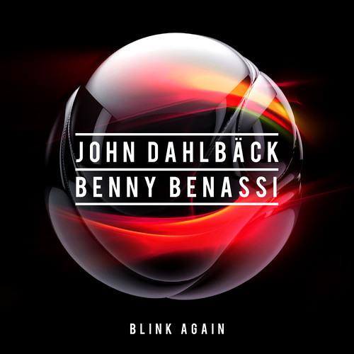 John Dahlbäck & Benny Benassi - Blink Again [Out Now!]