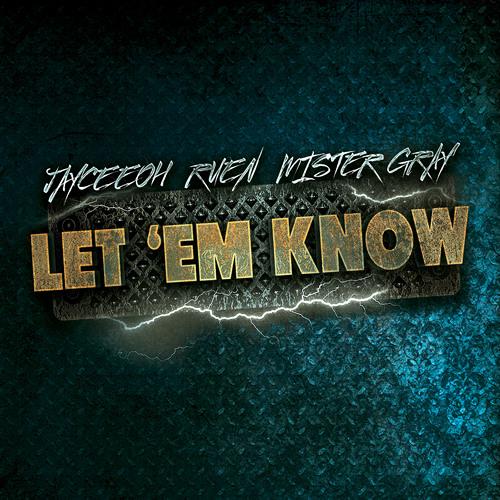 Jayceeoh, Ruen & Mister Gray - Let Em Know (Original Mix)