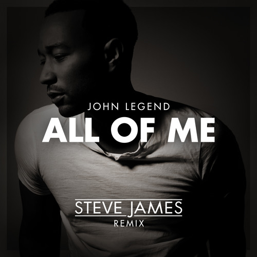John Legend - All Of Me (Steve James Remix)