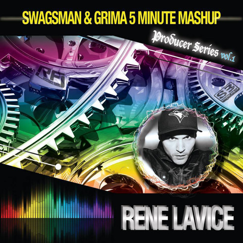 SWAGSMAN & GRIMA PRESENT'S '5 Minute Mash Up' Producer series - Volume 1 ft. Rene Lavice