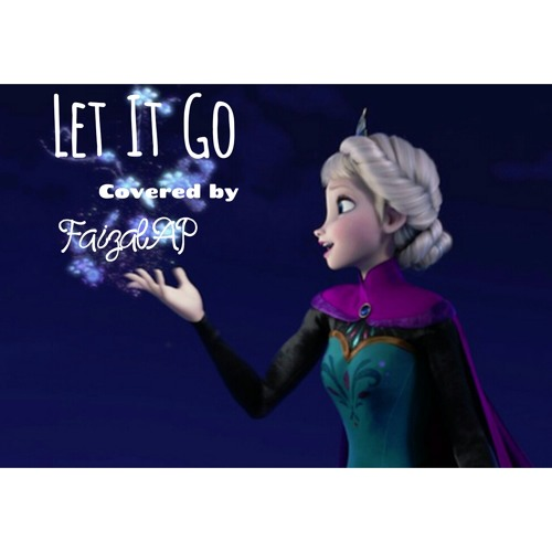 Let It Go Covered By FaizalAP