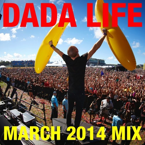 Dada Life - March 2014 Mix