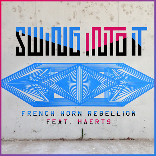 French Horn Rebellion - Swing Into It feat. HAERTS (Ghosts Of Venice Remix)