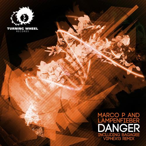 Marco P & Lampenfieber - Danger (Bagagee Viphex13 Remix)