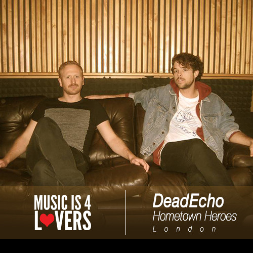 Hometown Heroes: DeadEcho from London [Musicis4Lovers.com]
