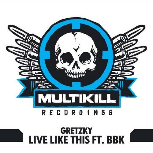 """Gretzky- """"Live Like This""""feat. BBK (clip) Out Now on Beatport"""