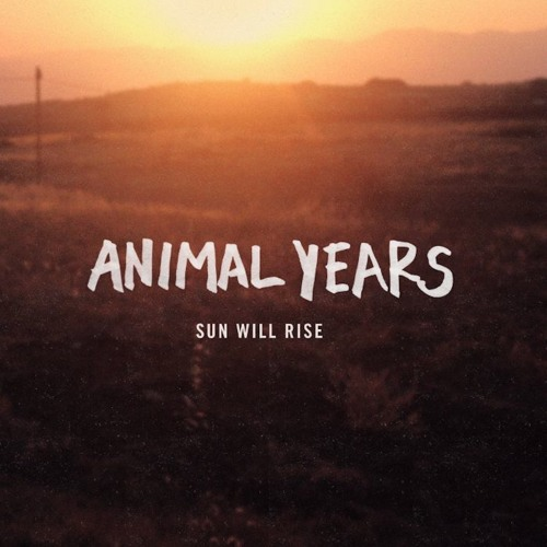 Sun Will Rise (Deluxe Edition) by Animal Years
