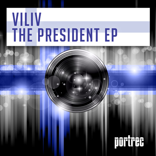 ViliV - The President EP [PortRec] **OUT NOW** #36 in top 100 minimal at beatport